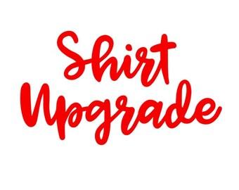 Shirt Upgrade