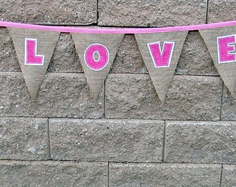 Valentines day bunting,  pink LOVE bunting, Custom banner. burlap canvas, photo prop. rustic Wedding, home decoration. wedding banner