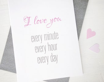 I love you card anniversary card every minute every day valentine's day card