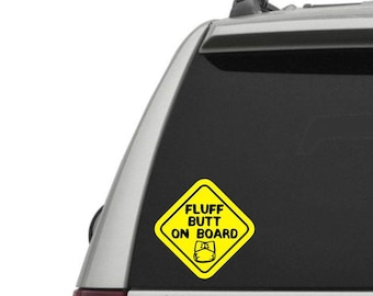 Fluff Butt On Board - vinyl window decal - exterior window sticker - unique Baby on Board Sign - choose your size and color