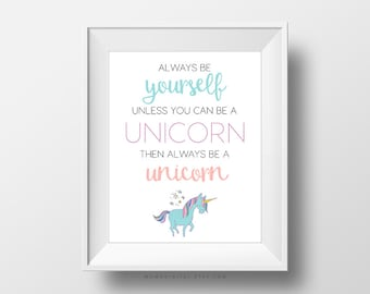 SALE -  Always Be Yourself Unless You Can Be A Unicorn, Typographic Quote, Funny Sense Of Humor, Pastel Color Art Poster Print, Dorm