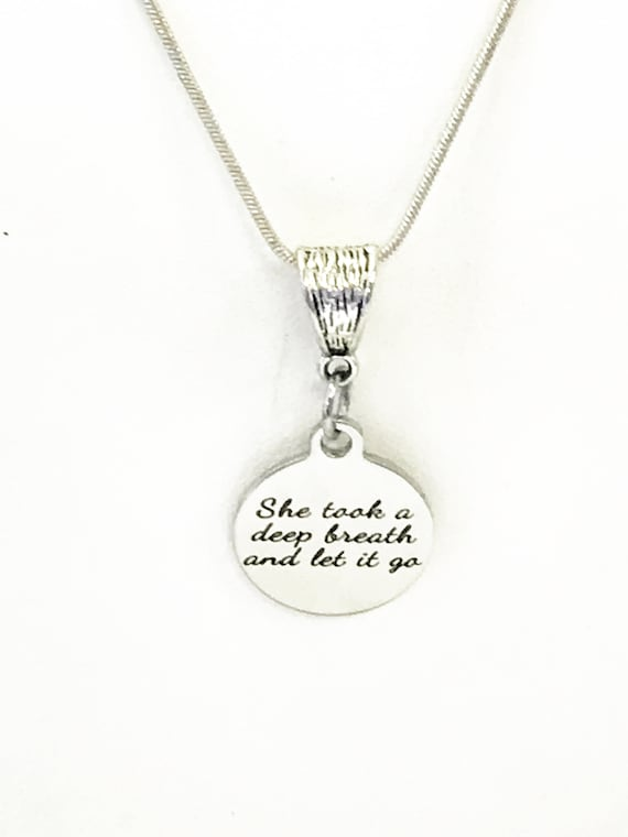 She Took A Deep Breath And Let It Go Necklace, Encouraging Jewelry, Encouraging Gifts, Encouraging Quotes, Divorce Gifts, Girlfriend Gifts