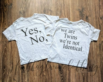 Yes We are Twins- No We're Not Identical. Fraternal Twins| Boy Twins| Girl Twins| Twin Mom| Mom of Multiples| Funny Twin Set| Matching Twin