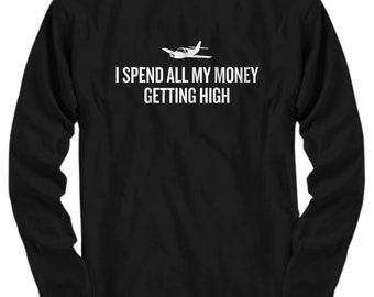 Funny Pilot Shirt - Pilot Gift Idea - Aviator Present - I Spend All My Money Getting High - Long Sleeve Tee