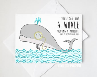 You're Cool Like a Whale Greeting Card - Funny Greeting Card  - Friendship Greeting Card - Anniversary Card - Valentine's Day - Monocle