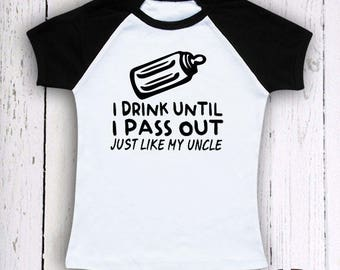 Raglan Toddler Shirt, I Drink Until I Pass Out Like My Uncle, Toddler Birthday Gift