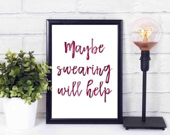 Maybe swearing will help, glitter, red,printables,at home,decor,wall,instant download,print,quote 16x20 8x10
