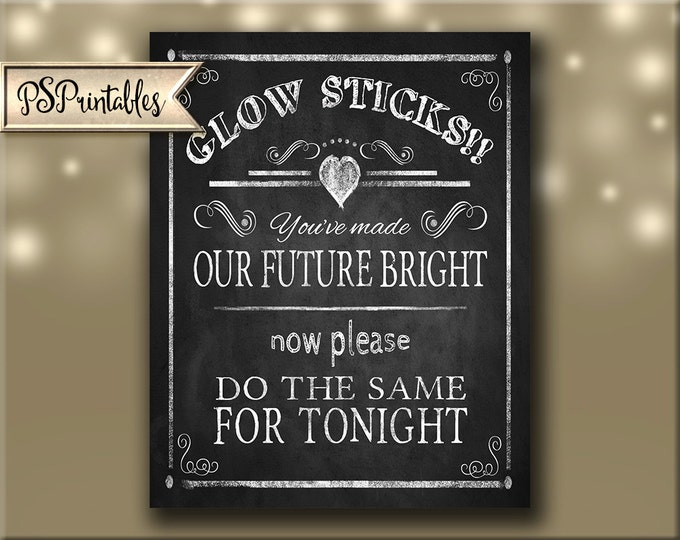 Glow Stick-Our Future Bright wedding sign - 5x7,8x10,11x14, 22 x 28 - instant download digital file - Rustic Collection