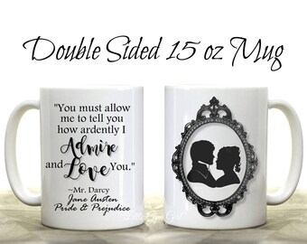 Pride and Prejudice Coffee Mug - Admire and Love You Coffee Cup - Mr Darcy Quote Coffee Mug - Jane Austen Pride and Prejudice Gifts