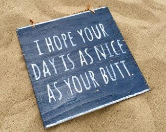 I Hope Your Day est comme Nice comme votre signe de bois de bout à bout ont un joli signe de jour / bois Funky signe dictons / décoration murale / Wall Art - bleu marine