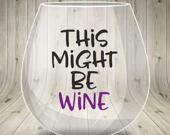This Might be Wine - Decal