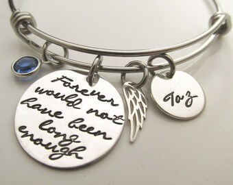 Personalized Sympathy Gift - Memorial Bracelet - Forever would not have been long enough  Bracelet - Remembrance -  Loss of loved one