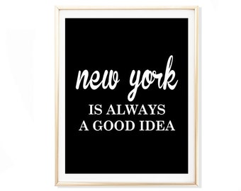 Audrey Hepburn Quote, New York Poster, New York Quote, Typography Poster, Wall Art, Home Decor, New York is Always a Good Idea