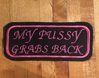 My pussy grabs back iron on patch