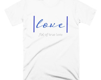 True Love Shirt Men's Shirt Women's T-Shirt Gift for Teacher Math Teacher Shirt Valentines Day Gift Math Major Shirt College Student Gift