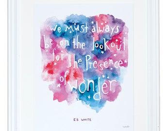 EB citation blanc, cadeau de Wanderlust, être toujours à l'affût de la présence de l'émerveillement, aquarelle Art Print, monta Lee Patel