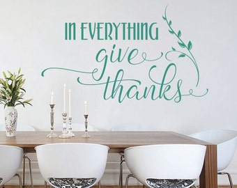 In Everything Give Thanks Wall Decal | Scripture Vinyl Wall Decal | Thanksgiving Wall Decor | Holiday Wall Decor | Kitchen Wall Decor