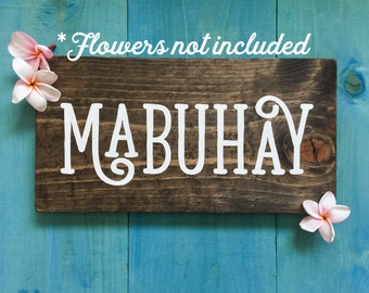 Merveilleux Mabuhay Wooden Sign   W/ No Flowers   Wood Sign   Christmas Gift   Filipino