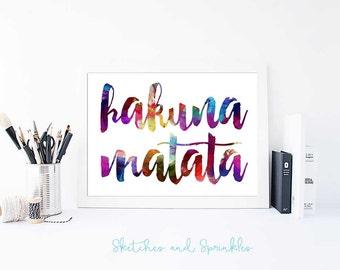 Hakuna Matata Print - Printable Art- Life Quote- No Worries Watercolor Decor - Inspiring Quote Digital Download - Typography Print