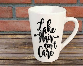 Lake Hair Don't Care Mug Coffee Cup Gift Home Decor Kitchen Bar Gift for Her Him Any Color Personalized Custom Jenuine Crafts