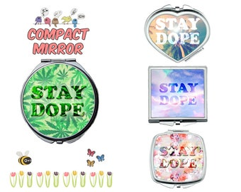 Stay Dope compact mirror, makeup mirror, cosmetic mirror, portable mirror, double sided compact makeup mirror, purse mirror