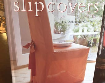 Quick & Easy Slipcovers - used DIY slipcovers book - how to slipcover -  cushion instruction - how to make a throw - upholstery fabric