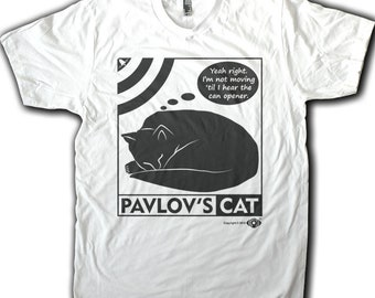 Pavlov's Cat, Funny Science, Psychology shirt. Funny Men's and Women's Cat T-shirt and Tank Top. Screen Printed!