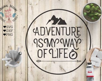 Adventure is my life svg, adventure svg, adventure cutting file, adventure quote svg, svg inspiration quote, svg adventure quote, commercial