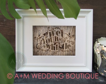 Rustic Wedding Signage / Instant Printable / Wet Your Whistle / Bar Sign / sign 5x7 and 8x10
