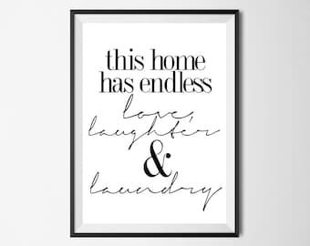 This Home Has Endless Love Laughter And Laundry Wall Print - Wall Art, Home Decor, Utility Room, Laundry Room