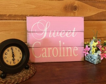 "Sweet Caroline Sign,  use your child's name 13""w x10 1/2""h hand-painted wood sign, custom name sign, girls name sign, girls room ideas"