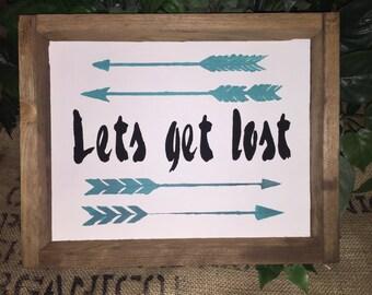 Lets get lost, framed rustic sign