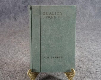 Quality Street By J. M. Barrie C. 1918