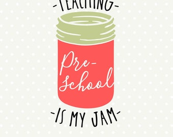 Preschool Teacher SVG file, Back to School SVG, Teaching is my Jam, First Day of School Iron on file, Teacher SVG, Teaching svg design