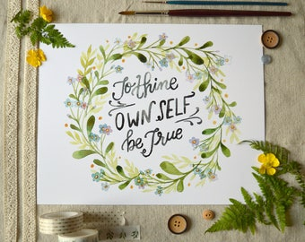 Watercolor Quote Art/ Shakespeare Quote/ Floral Wreath/ Watercolor Floral/ Inspirational Quote/ To Thine Own Self Be True- 8x10