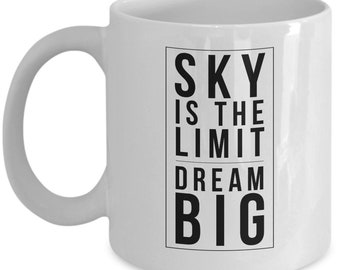 Inspirational Dream big Coffee Mug Tea Cup