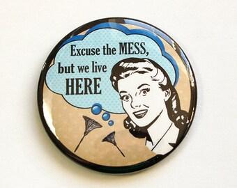 Fridge magnet, kitchen magnet, Magnet, Excuse the Mess, Retro, Funny Magnet, Refrigerator Magnet, Humor, Housework (4684)