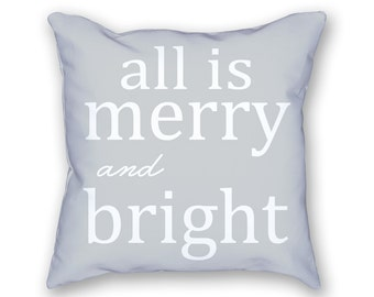 Christmas Pillow – All is Merry and Bright, Holiday Pillow