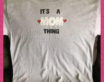 Mom Thing Tshirt