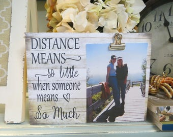 "Wood Picture Frame, ""Distance Means so little when someone means So Much"", Gift for Friend, Going Away Frame, Family Member Picture Frame"