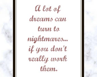 A lot of dreams can turn to nightmares... if you don't really work them. - Dolly Parton - Quote - Print - work hard - dreams come true