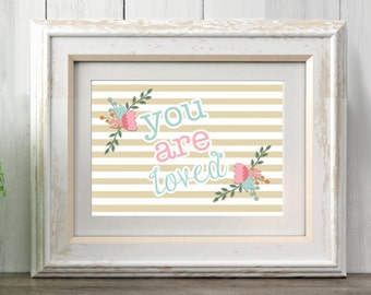 You Are Loved, Nursery Art, Wall, Hanging, Decor, Shabby Chic, Digital Printable File, Floral, Feminine
