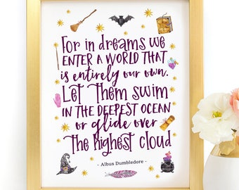 Harry Potter For In Dreams We enter a world Dumbledore Magical Quote Poster Typography Art Print