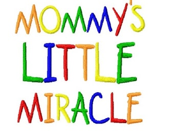 Mommy's Little Miracle - Embroidery Design - 4x4