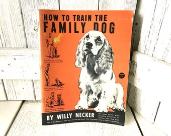 """Vintage book """"How to Train the Family Dog"""" manual guide 1955/ free shipping US"""