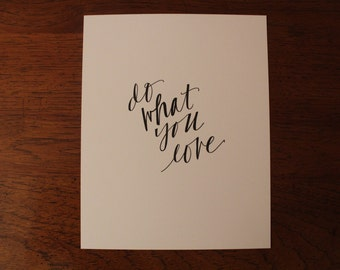 "Hand Lettered, Hand Drawn 8x10 ""Do what you love"" Black and White Inspirational Quote"