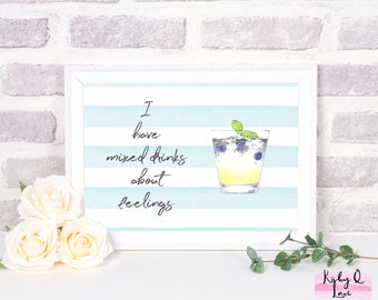 INSTANT DOWNLOAD~I Have Mixed Drinks About Feelings Blueberry Lemonade  PRINTABLE~Home Decor~Wall Art~Bar Decor