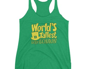 Women's Racerback Tank - Cute St. Pattys Day shirt - funny  St. Patricks Day Shirt - worlds tallest leprechaun