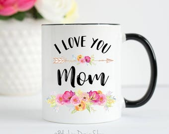 I Love You Mom, Mom Mug, I Love You Mom Mug, Mother's Day Mug, Mother's Day Gift, Present For Mom, Mom From Son, Mom From Daughter