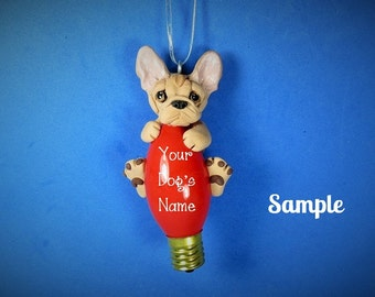 Light Fawn French BullDog Christmas Holidays Light Bulb Ornament Sally's Bits of Clay PERSONALIZED FREE with your dog's name